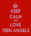 KEEP CALM AND LOVE TEEN ANGELS - Personalised Tea Towel: Premium
