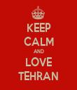 KEEP CALM AND LOVE TEHRAN - Personalised Tea Towel: Premium