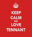 KEEP CALM AND LOVE TENNANT - Personalised Tea Towel: Premium