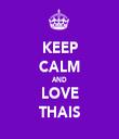 KEEP CALM AND LOVE THAIS - Personalised Tea Towel: Premium