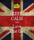 KEEP CALM AND Love That Girl - Personalised Tea Towel: Premium