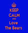 KEEP CALM AND Love  The Bears  - Personalised Tea Towel: Premium