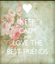 KEEP CALM AND LOVE THE BEST FRIENDS - Personalised Tea Towel: Premium