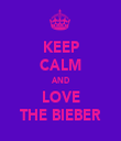 KEEP CALM AND LOVE THE BIEBER - Personalised Tea Towel: Premium