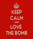 KEEP CALM AND LOVE  THE BOMB - Personalised Tea Towel: Premium