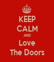 KEEP CALM AND Love The Doors - Personalised Tea Towel: Premium