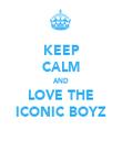 KEEP CALM AND LOVE THE ICONIC BOYZ - Personalised Tea Towel: Premium