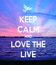 KEEP CALM AND LOVE THE LIVE - Personalised Tea Towel: Premium