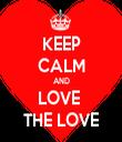 KEEP CALM AND LOVE  THE LOVE - Personalised Tea Towel: Premium