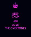 KEEP CALM AND LOVE  THE OVERTONES - Personalised Tea Towel: Premium
