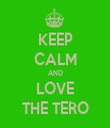 KEEP CALM AND LOVE THE TERO - Personalised Tea Towel: Premium