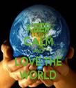 KEEP CALM AND LOVE THE WORLD - Personalised Tea Towel: Premium