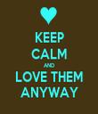 KEEP CALM AND LOVE THEM ANYWAY - Personalised Tea Towel: Premium