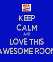 KEEP CALM AND LOVE THIS AWESOME ROOM - Personalised Tea Towel: Premium