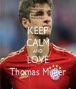 KEEP CALM AND LOVE Thomas Müller - Personalised Tea Towel: Premium