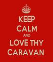 KEEP CALM AND LOVE THY CARAVAN  - Personalised Tea Towel: Premium