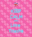 KEEP CALM AND Love  Tinashe - Personalised Tea Towel: Premium