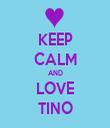 KEEP CALM AND LOVE TINO - Personalised Tea Towel: Premium