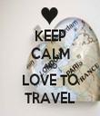 KEEP CALM AND LOVE TO TRAVEL - Personalised Tea Towel: Premium
