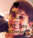 KEEP CALM AND LOVE  Toby McDonough - Personalised Tea Towel: Premium