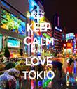 KEEP CALM AND LOVE TOKIO - Personalised Tea Towel: Premium