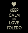 KEEP CALM AND LOVE TOLEDO - Personalised Tea Towel: Premium