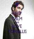 KEEP CALM AND LOVE TOM ELLIS - Personalised Tea Towel: Premium
