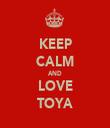 KEEP CALM AND LOVE TOYA - Personalised Tea Towel: Premium