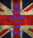 KEEP CALM AND Love  Tranzit - Personalised Tea Towel: Premium