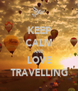 KEEP CALM AND LOVE TRAVELLING - Personalised Tea Towel: Premium