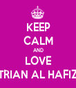 KEEP CALM AND LOVE TRIAN AL HAFIZ - Personalised Tea Towel: Premium