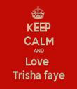 KEEP CALM AND Love  Trisha faye - Personalised Tea Towel: Premium