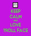 KEEP CALM AND LOVE TROLL FACE - Personalised Tea Towel: Premium