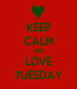 KEEP CALM AND LOVE TUESDAY - Personalised Tea Towel: Premium