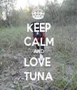 KEEP CALM AND LOVE  TUNA - Personalised Tea Towel: Premium
