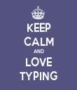 KEEP CALM AND LOVE TYPING - Personalised Tea Towel: Premium