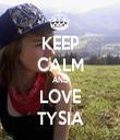 KEEP CALM AND LOVE TYSIA - Personalised Tea Towel: Premium