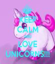KEEP CALM AND LOVE UNICORNS!!! - Personalised Tea Towel: Premium