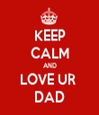 KEEP CALM AND LOVE UR  DAD - Personalised Tea Towel: Premium