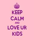 KEEP CALM AND LOVE UR KIDS - Personalised Tea Towel: Premium
