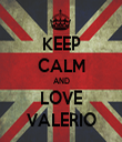KEEP CALM AND LOVE VALERIO - Personalised Tea Towel: Premium