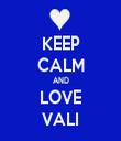 KEEP CALM AND LOVE VALI - Personalised Tea Towel: Premium