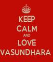 KEEP CALM AND LOVE VASUNDHARA  - Personalised Tea Towel: Premium