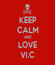 KEEP CALM AND LOVE VI.C - Personalised Tea Towel: Premium