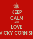 KEEP CALM AND LOVE VICKY CORNISH - Personalised Tea Towel: Premium