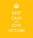 KEEP CALM AND LOVE VICTOIRE - Personalised Tea Towel: Premium