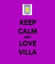 KEEP CALM AND LOVE VILLA - Personalised Tea Towel: Premium