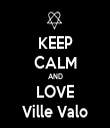 KEEP CALM AND LOVE Ville Valo - Personalised Tea Towel: Premium