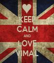 KEEP CALM AND LOVE VIMAL - Personalised Tea Towel: Premium