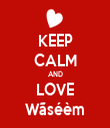 KEEP CALM AND LOVE Wãséèm - Personalised Tea Towel: Premium